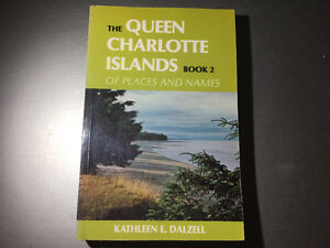 The Queen Charlotte Islands: Book 2 Of Places & Names by Dalzell