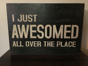 """""""I Just Awesome All Over The Place"""" Art Piece"""