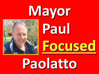★  Mayor Paul Paolatto ★ Yes or No? -- Do you know Paul?