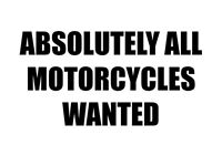 Motorbikes wanted