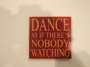 "Drink coaster / Wall Plaque ""Dance as if There's Nobody Watching Sarnia Sarnia Area image 1"