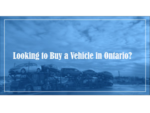 Looking to purchase a vehicle in Ontario?