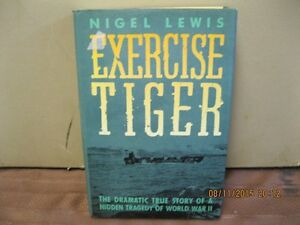 EXERCISE   TIGER--THE  DRAMATIC TRUE STORY OF A HIDDEN