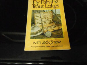 FLY FISH THE TROUT LAKES BY JACK SHAW