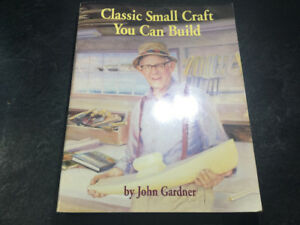 Classic Small Craft You Can Build by John Gardner