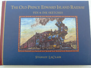 THE OLD PRINCE EDWARD ISLAND RAILWAY by STANLEY LECLAIR