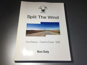 Split The Wind: Five Harley Davidsons Across The USA by Ron Daly