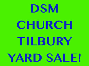 DS MOFFAT CHURCH IN TILBURY IS HOLDING A HUGE YARD SALE JUNE 3