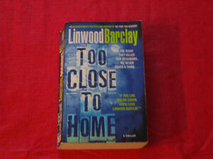"Linwood Barclay paperback novel ""Too Close to Home"""