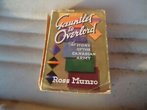 GAUNTLET TO OVERLORD STORY OF THE CANADIAN ARMY 1ST ED
