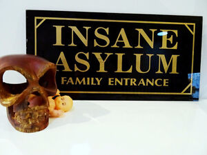 oddity INSANE ASYLUM glass sign BLACK GOLD just too awesome FUN