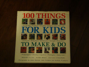 100 Things for Kids to Make and Do