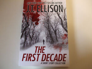 The First Decade by J. T. Ellison