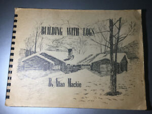 Building with Logs by Allan Mackie 1976 Log Home Construction