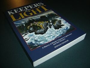 Keepers of the Light-A History of British Columbia  Lighthouses