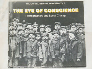 The Eye of Conscience -- Photographers and Social Change