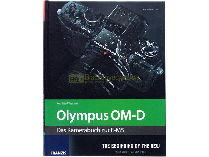 Olympus OM-D - Das Kamerabuch zur E-M5 - Franzis - Deutsch.