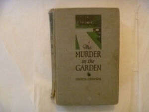 FRANCIS GRIERSON - The Murder In The Garden - 1927 Hardcover
