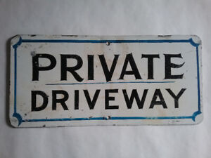 Vintage Steel Sign PRIVATE DRIVEWAY hand lettered