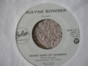 Wayne Bowser-Some Kind Of Woman 45/Vinyl Local/1980s +