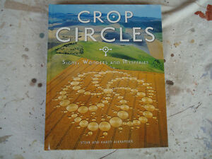 CROP CIRCLES SIGNS, WONDERS AND MYSTERIES 1ST EDITION
