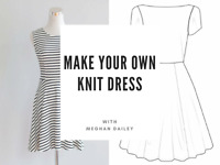 Make Your Own Knit Dress (June 21 & June 28)