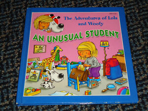 Adventures Of Lola And Woofy: The Odd Student Hard Cover Book