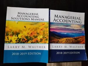 MANAGERIAL  ACCOUNTING. LARRY M.WALTER,2018-2019