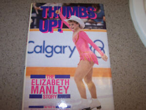 Thumbs Up the Elizabeth Manley Story -SIGNED by Elizabeth Manle