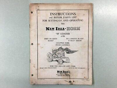 New Idea Farm Equip.- Horn 40 Loader - Instruction Manual Repair Parts List