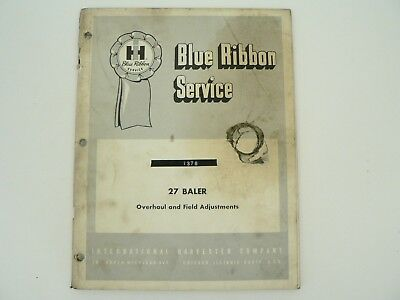 27 Baler Overhaul Field Adjustments Service Manual Intl Harvester 1967