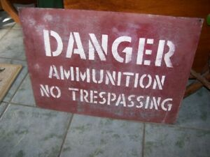 Post WORLD WAR II  metal Danger Ammunition Military Sign