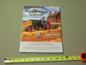 100 YEARS OF VINTAGE FARM TRACTORS BY ROGER WELSCH