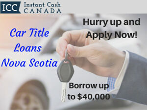 Car Title Loans Nova Scotia with Instant Cash Canada