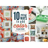 10 Ways to Easily Add Color to Your Home