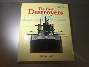 The First Destroyers by David Lyon Torpedo Boat Destroyers 1890s