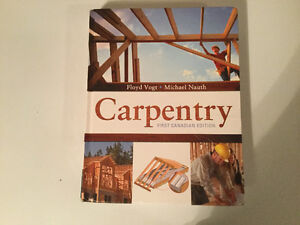 Carpentry First Canadian Edition by Michael Nauth 2009 Textbook