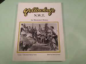 YELLOWKNIFE N.W.T. AN ILLUSTRATED HISTORY
