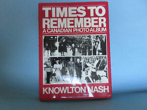 Times to Remember, A Canadian Photo Album - Knowlton Nash