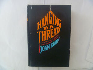 Hanging By A Thread by JOAN KAHN - hardcover/dust jacket