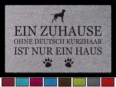 FUSSMATTE Türmatte EIN ZUHAUSE OHNE [ DEUTSCH KURZHAAR ] Hund Viele