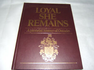 LOYAL SHE REMAINS  HARD COVER  BOOK  HISTORY OF ONTARIO