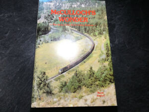 McCulloch's Wonder The Story of Kettle Valley Railway by Sanford