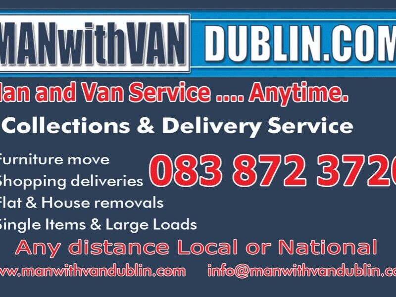 Man with van, moving , furniture,  transport, Dublin and south county