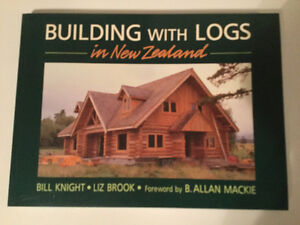 Building with Logs in New Zealand  by Bill Knight and Liz Brook
