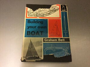 Building Your Own Boat by Graham Bell 1963 Dinghies Sail Boats