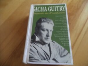 SACHA GUITRY,cinquante ans d'occupations