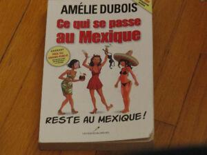 AMÉLIE DUBOIS/ CE QUI SE PASSE AU MEXIQUE RESTE AU MEXIQUE