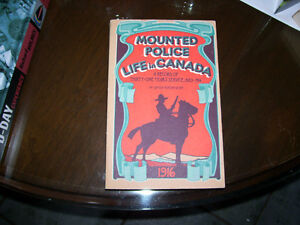1916 Book Mounted Police Life in Canada 1883-1914