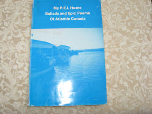 My P.E.I. Home Ballads and Epic Poems Of Atlantic Canada